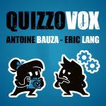 Video : QuizzoVox Antoine Bauza et Eric Lang