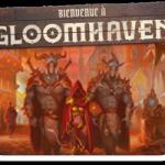 Gloomhaven en Français confirmé par Asmodee