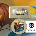 Dragons Arena sur Ulule – Thalwind – Jeux de société