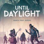 News BGG : Until Daylight & BattleLands