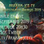 La finale de l\'Investigator Awards 2019, organisée par la chaîne Arkham JCE TV