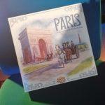 """Chronique de """"Paris"""", par Le Labo des Jeux (le KS sera en ligne aujourd'hui)"""