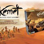 KS Kemet dans quelques jours : quelques petites infos