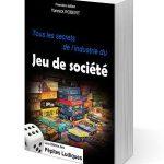 Livre en VF: Tous les secrets de l'industrie du jeu de société – Seconde édition (livraison sept)