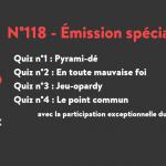 Proxi-Jeux : 118-Emission spéciale