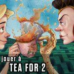 Tea for 2 : Vidéo règles