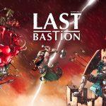 Last Bastion – Le test en famille