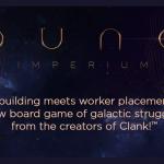 Par l'auteur de Clank: Dune Imperium (deck building et placement d'ouvriers) à venir chez Dire Wolf
