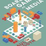"""Publication : """"Board Games as Media"""", dans ce livre en anglais, Paul Booth nous explique la popularité des jeux de société et en explique tous les rouages (lien partagé par Game In Lab)"""