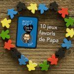 Les 10 jeux de société favoris de Papa – Les sélections – Akoa Tujou