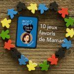 Les 10 jeux de société favoris de Maman – Les sélections – Akoa Tujou