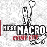 Micro Macro Crime City – Le test en famille