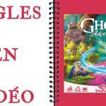 Ghost Adventure Les Règles en Vidéo