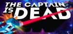 The captain is dead : disponible sur steam, iOS et Android!
