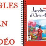 Jardins d'Orient Les Règles en Vidéo