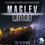 Maglev Metro est en précommande en anglais (expédition sous qq jours) / 1 à 4 joueurs, 14 ans et +, moins de 2h