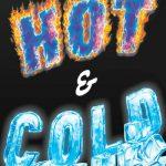 Hot & Cold : chauds les glaçons, chauds