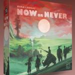 Now or Never (en anglais) : précommandes ouvertes jusqu'au 15 Aout chez Red Raven Games ($72 frais de port inclus et pièces métal offertes) / expédition Q4 2021