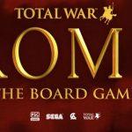 Rome Total War : jeu vidéo porté en jeu de plateau annoncé chez Sega, PSC Games et Creative Assembly
