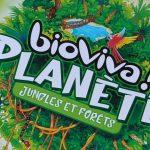 Bioviva Planète Jungles et Forêts : On se met au vert !